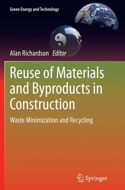 Abbildung von Richardson | Reuse of Materials and Byproducts in Construction | Softcover reprint of the original 1st ed. 2013 | 2016