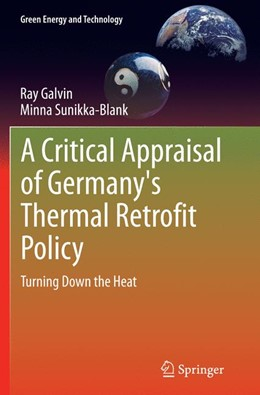 Abbildung von Galvin / Sunikka-Blank | A Critical Appraisal of Germany's Thermal Retrofit Policy | Softcover reprint of the original 1st ed. 2013 | 2016