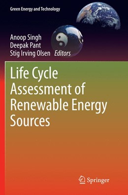 Abbildung von Singh / Pant / Olsen | Life Cycle Assessment of Renewable Energy Sources | Softcover reprint of the original 1st ed. 2013 | 2016