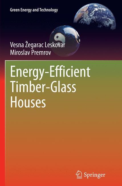 Abbildung von Žegarac Leskovar / Premrov   Energy-Efficient Timber-Glass Houses   Softcover reprint of the original 1st ed. 2013   2016