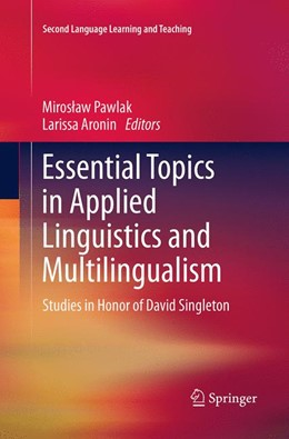 Abbildung von Pawlak / Aronin | Essential Topics in Applied Linguistics and Multilingualism | Softcover reprint of the original 1st ed. 2014 | 2016 | Studies in Honor of David Sing...