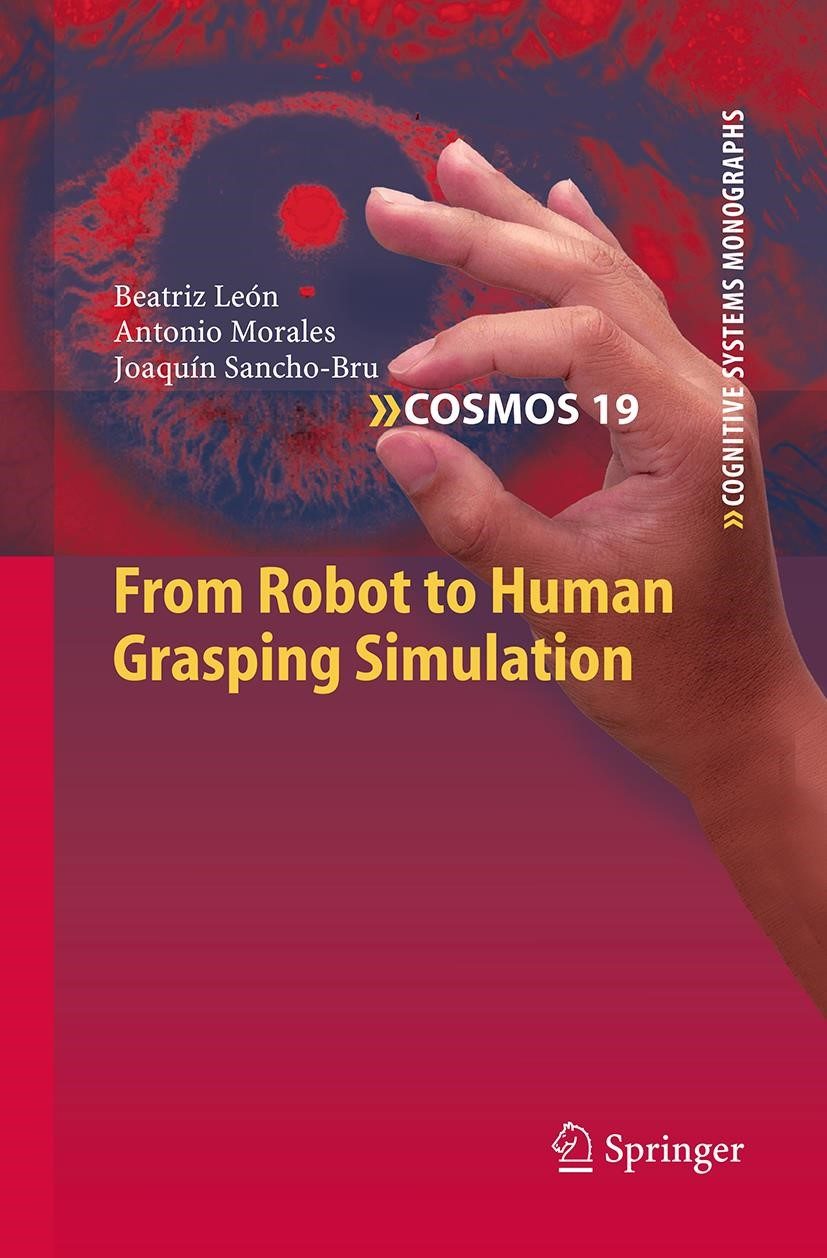 Abbildung von León / Morales / Sancho-Bru   From Robot to Human Grasping Simulation   Softcover reprint of the original 1st ed. 2014   2016