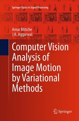Abbildung von Mitiche / Aggarwal | Computer Vision Analysis of Image Motion by Variational Methods | Softcover reprint of the original 1st ed. 2014 | 2016 | 10
