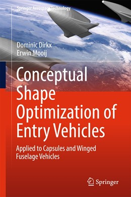 Abbildung von Dirkx / Mooij | Conceptual Shape Optimization of Entry Vehicles | 1st ed. 2017 | 2016 | Applied to Capsules and Winged...