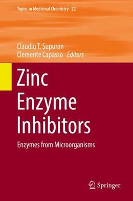 Abbildung von Supuran / Capasso | Zinc Enzyme Inhibitors | 1st ed. 2017 | 2016 | Enzymes from Microorganisms | 22