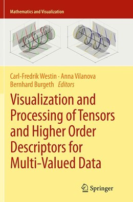 Abbildung von Westin / Vilanova / Burgeth | Visualization and Processing of Tensors and Higher Order Descriptors for Multi-Valued Data | Softcover reprint of the original 1st ed. 2014 | 2016