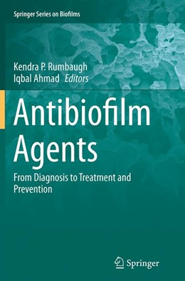Abbildung von Rumbaugh / Ahmad | Antibiofilm Agents | Softcover reprint of the original 1st ed. 2014 | 2016 | From Diagnosis to Treatment an... | 8
