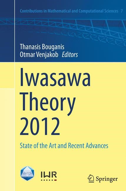 Iwasawa Theory 2012 | Bouganis / Venjakob | Softcover reprint of the original 1st ed. 2014, 2016 | Buch (Cover)