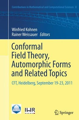 Abbildung von Kohnen / Weissauer | Conformal Field Theory, Automorphic Forms and Related Topics | Softcover reprint of the original 1st ed. 2014 | 2016 | CFT, Heidelberg, September 19-... | 8