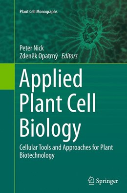 Abbildung von Nick / Opatrny | Applied Plant Cell Biology | Softcover reprint of the original 1st ed. 2014 | 2016