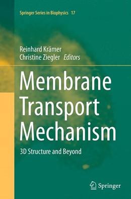 Abbildung von Krämer / Ziegler | Membrane Transport Mechanism | Softcover reprint of the original 1st ed. 2014 | 2016 | 3D Structure and Beyond | 17