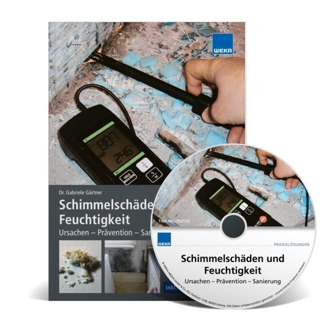 Abbildung von Schimmelschäden und Feuchtigkeit Ursachen - Prävention - Sanierung inkl. CD-ROMSchimmelschäden   2016