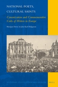 Abbildung von Dovic / Helgason | National Poets, Cultural Saints: Canonization and Commemorative Cults of Writers in Europe | 2016