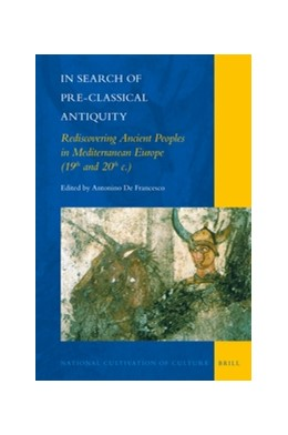 Abbildung von In Search of Pre-Classical Antiquity: Rediscovering Ancient Peoples in Mediterranean Europe (19th and 20th c.) | 2016 | 13
