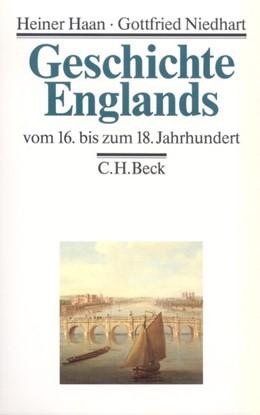 Abbildung von Haan, Heiner / Niedhart, Gottfried | Geschichte Englands Bd. 2: Vom 16. bis zum 18. Jahrhundert | 4. Auflage | 2016 | beck-shop.de