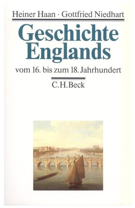 Cover: Gottfried Niedhart|Heiner Haan, Geschichte Englands  Bd. 2: Vom 16. bis zum 18. Jahrhundert