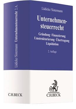 Abbildung von Lüdicke / Sistermann | Unternehmensteuerrecht | 2. Auflage | 2018 | Gründung, Finanzierung, Umstru...