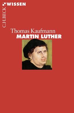 Abbildung von Kaufmann, Thomas | Martin Luther | 5. Auflage | 2017 | 2388