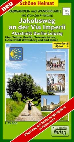 Abbildung von Radwander- und Wanderkarte Jakobsweg an der Via Imperii, Abschnitt Berlin-Leipzig 1 : 35 000 | 1. Auflage | 2016 | beck-shop.de