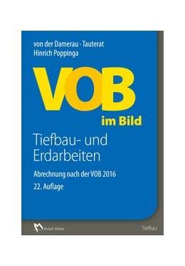 Abbildung von Poppinga   VOB im Bild - Tiefbau- und Erdarbeiten   22., aktualisierte und erweiterte Auflage.   2016   Abrechnung nach der VOB 2016