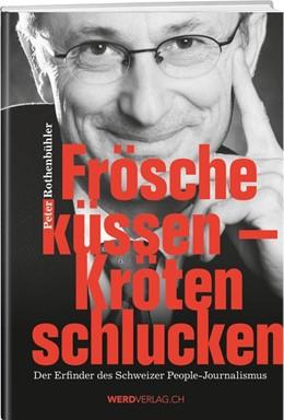 Abbildung von Rothenbühler | Frösche küssen - Kröten schlucken | 1. Auflage | 2016 | beck-shop.de