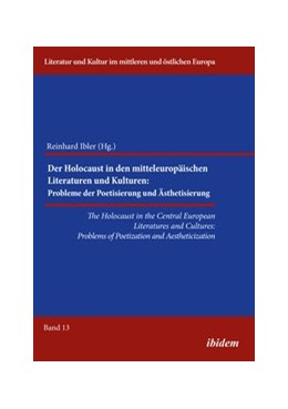 Abbildung von Adamaczak / Ibler | The Holocaust in the Central European Literatures and Cultures. Problems of Poetization and Aestheticization | 1. Auflage | 2016 | beck-shop.de