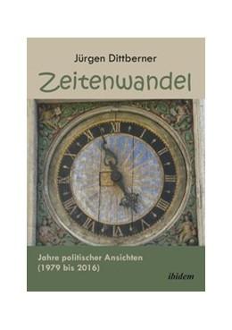Abbildung von Dittberner | Zeitenwandel | Auflage | 2016 | Jahre politischer Ansichten (1...