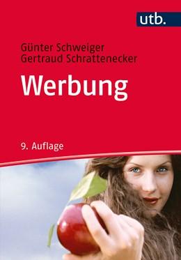 Abbildung von Schweiger / Schrattenecker | Werbung | 9., überarbeitete und erweiterte Auflage | 2016 | Eine Einführung