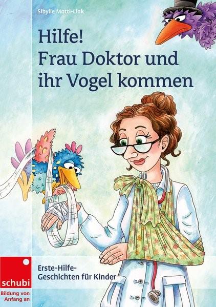 Hilfe! Frau Doktor und ihr Vogel kommen | Mottl-Link, 2014 | Buch (Cover)