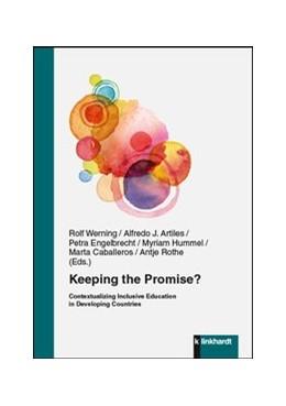 Abbildung von Werning / Artiles / Engelbrecht / Hummel / Caballeros / Rothe | Keeping the Promise? | 2016 | Contextualizing Inclusive Educ...