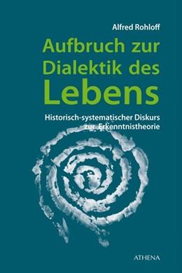 Abbildung von Rohloff | Aufbruch zur Dialektik des Lebens | 1. Auflage | 2016 | beck-shop.de