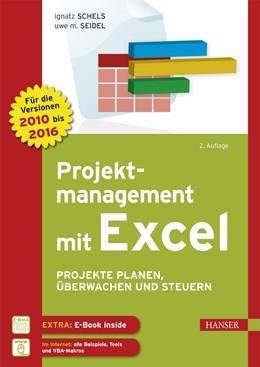 Abbildung von Schels / Seidel | Projektmanagement mit Excel | 2016 | Projekte planen, überwachen un...