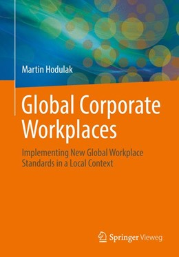 Abbildung von Hodulak | Global Corporate Workplaces | 1st ed. 2017 | 2016 | Implementing New Global Workpl...