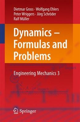 Abbildung von Gross / Ehlers / Wriggers | Dynamics – Formulas and Problems | 1st ed. 2017 | 2016 | Engineering Mechanics 3