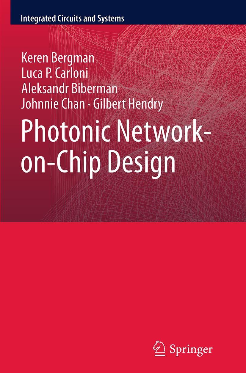 Abbildung von Bergman / Carloni / Biberman | Photonic Network-on-Chip Design | Softcover reprint of the original 1st ed. 2014 | 2016