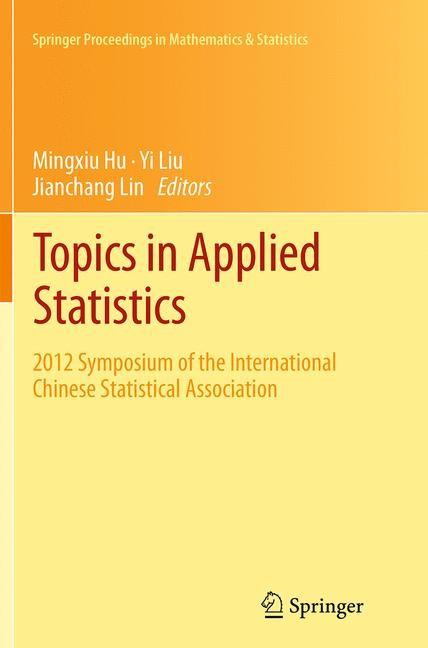 Abbildung von Hu / Liu / Lin | Topics in Applied Statistics | Softcover reprint of the original 1st ed. 2013 | 2016