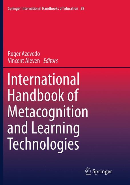 Abbildung von Azevedo / Aleven | International Handbook of Metacognition and Learning Technologies | Softcover reprint of the original 1st ed. 2013 | 2016