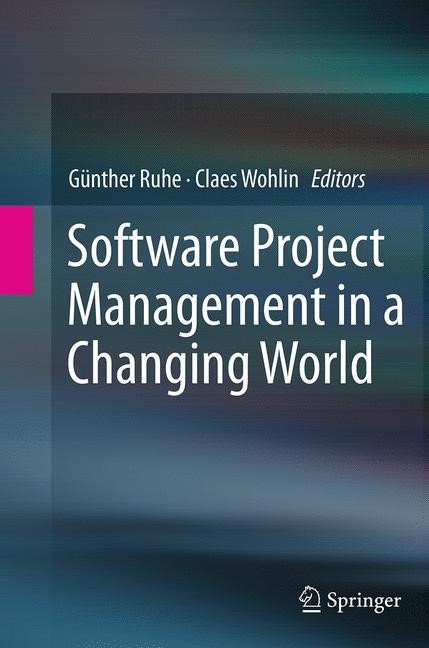 Abbildung von Ruhe / Wohlin | Software Project Management in a Changing World | Softcover reprint of the original 1st ed. 2014 | 2016
