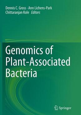 Abbildung von Gross / Lichens-Park / Kole   Genomics of Plant-Associated Bacteria   Softcover reprint of the original 1st ed. 2014   2016
