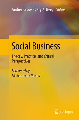 Abbildung von Grove / Berg | Social Business | Softcover reprint of the original 1st ed. 2014 | 2016 | Theory, Practice, and Critical...