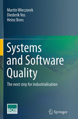 Abbildung von Wieczorek / Vos / Bons   Systems and Software Quality   Softcover reprint of the original 1st ed. 2014   2016   The next step for industrialis...