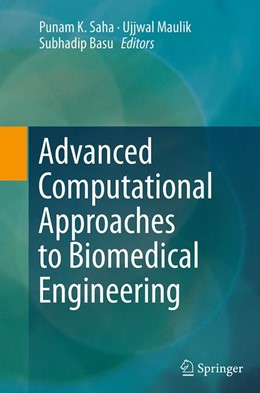 Abbildung von Saha / Maulik / Basu | Advanced Computational Approaches to Biomedical Engineering | Softcover reprint of the original 1st ed. 2014 | 2016