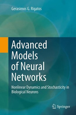 Abbildung von Rigatos | Advanced Models of Neural Networks | Softcover reprint of the original 1st ed. 2015 | 2016 | Nonlinear Dynamics and Stochas...