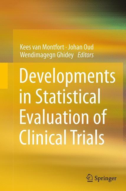 Abbildung von van Montfort / Oud / Ghidey | Developments in Statistical Evaluation of Clinical Trials | Softcover reprint of the original 1st ed. 2014 | 2016