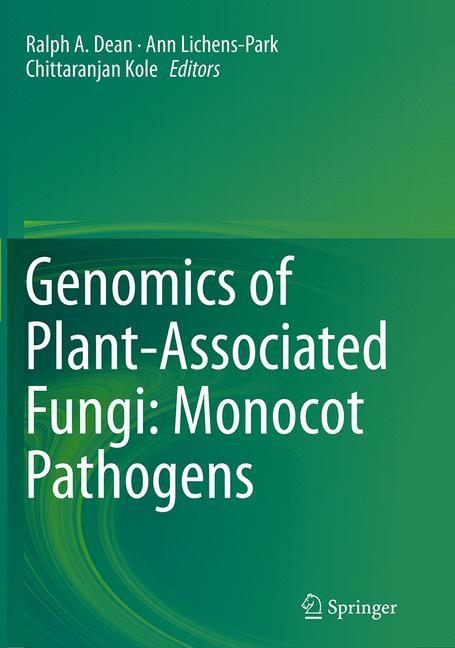 Abbildung von Dean / Lichens-Park / Kole | Genomics of Plant-Associated Fungi: Monocot Pathogens | Softcover reprint of the original 1st ed. 2014 | 2016
