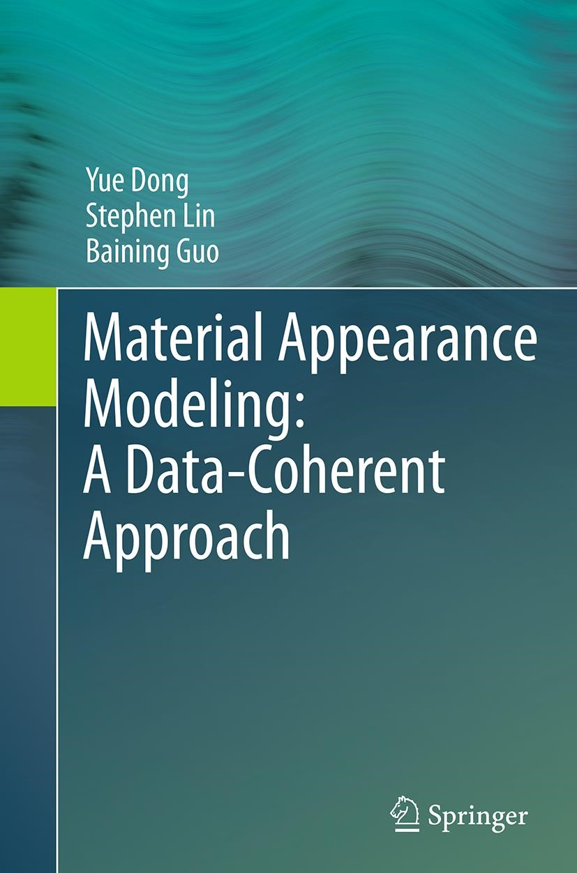 Abbildung von Dong / Lin / Guo | Material Appearance Modeling: A Data-Coherent Approach | Softcover reprint of the original 1st ed. 2013 | 2016