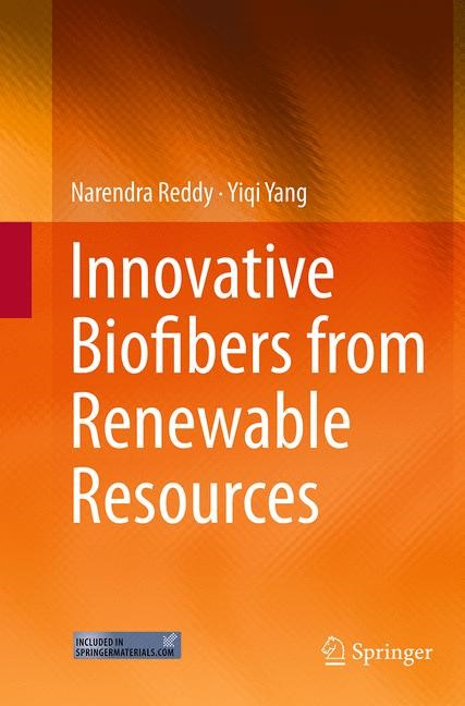Abbildung von Reddy / Yang | Innovative Biofibers from Renewable Resources | Softcover reprint of the original 1st ed. 2015 | 2016