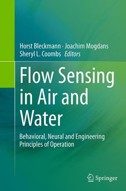 Abbildung von Bleckmann / Mogdans / Coombs | Flow Sensing in Air and Water | Softcover reprint of the original 1st ed. 2014 | 2016 | Behavioral, Neural and Enginee...