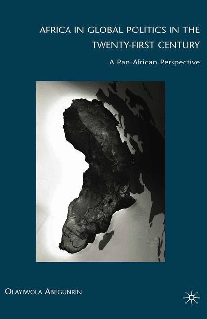 Africa in Global Politics in the Twenty-First Century   Abegunrin   1st ed. 2009, 2009   Buch (Cover)