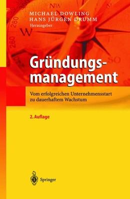 Abbildung von Dowling / Drumm | Gründungsmanagement | 2., neu bearb. u. erw. Aufl. | 2003 | Vom erfolgreichen Unternehmens...